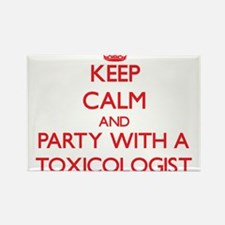 Keep Calm and Party With a Toxicologist Magnets