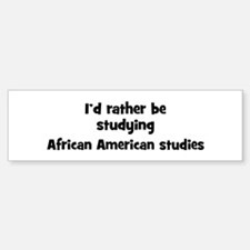 Study African American studie Bumper Bumper Bumper Sticker