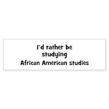 Study African American studie Bumper Bumper Sticker