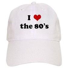 I Love the 80's Baseball Cap