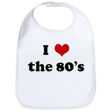 I Love the 80's Bib