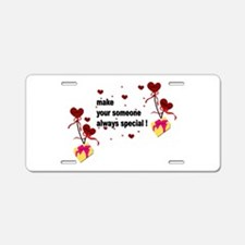 Make your someone special - Aluminum License Plate