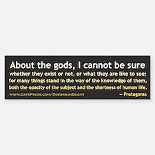 Protagoras About the Gods Bumper Bumper Sticker