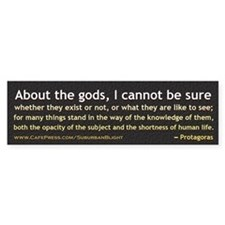 Protagoras About the Gods Bumper Sticker