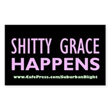 """""""Shitty Grace Happens"""" Decal"""