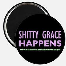 """Shitty Grace Happens"" Magnet"