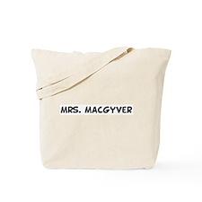 Mrs. MacGyver  Tote Bag