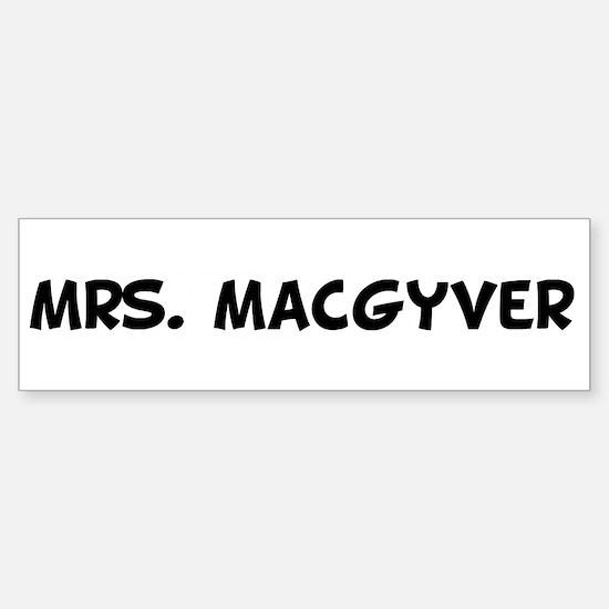 Mrs. MacGyver Bumper Bumper Bumper Sticker