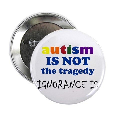 Autism is not a tragedy ! Button