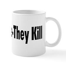 Ban People-They Kill Mug