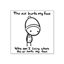 """Air Hurts My Face Square Sticker 3"""" X 3"""""""