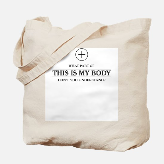 This is My Body Tote Bag
