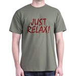 Just Relax! Dark T-Shirt