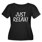 Just Relax! Women's Plus Size Scoop Neck Dark T-Sh