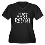 Just Relax! Women's Plus Size V-Neck Dark T-Shirt