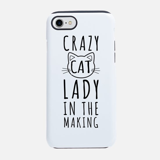 Crazy Cat Lady In The Making iPhone 7 Tough Case