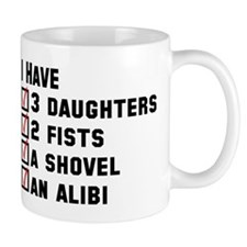 Daughter Fists Shovel Alibi Small Mug