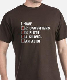 Daughter Fists Shovel Alibi T-Shirt
