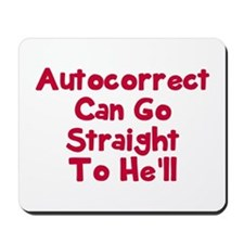 Autocorrect can go to he'll Mousepad