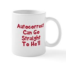 Autocorrect can go to he'll Mug