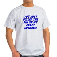 Pin on my crazy grenade T-Shirt