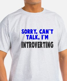 Can't Talk Introverting T-Shirt