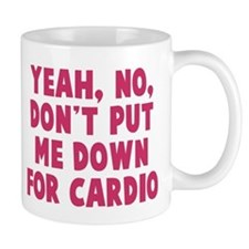 No on the cardio Mug