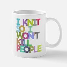 I Knit So I Won't Kill People Small Small Mug