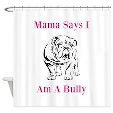 Bully Shower Curtain