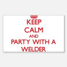 Keep Calm and Party With a Welder Decal