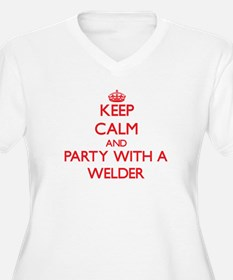Keep Calm and Party With a Welder Plus Size T-Shir