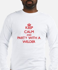 Keep Calm and Party With a Welder Long Sleeve T-Sh