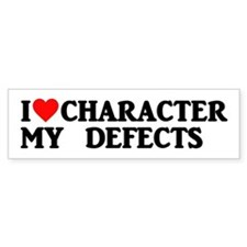 I Love My Character Defects Bumper Sticker Stick
