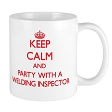Keep Calm and Party With a Welding Inspector Mugs