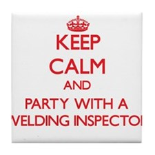 Keep Calm and Party With a Welding Inspector Tile
