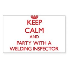 Keep Calm and Party With a Welding Inspector Stick