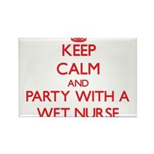 Keep Calm and Party With a Wet Nurse Magnets