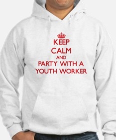 Keep Calm and Party With a Youth Worker Hoodie