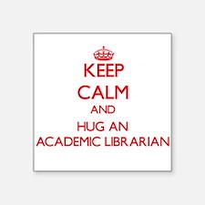 Keep Calm and Hug an Academic Librarian Sticker