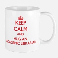Keep Calm and Hug an Academic Librarian Mugs