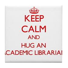 Keep Calm and Hug an Academic Librarian Tile Coast