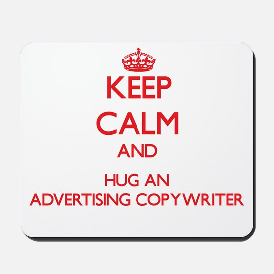 Keep Calm and Hug an Advertising Copywriter Mousep
