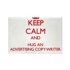 Keep Calm and Hug an Advertising Copywriter Magnet