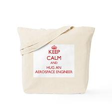 Keep Calm and Hug an Aerospace Engineer Tote Bag