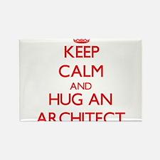 Keep Calm and Hug an Architect Magnets
