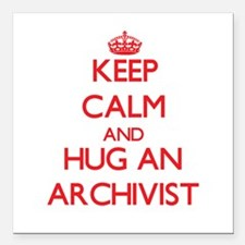 Keep Calm and Hug an Archivist Square Car Magnet 3