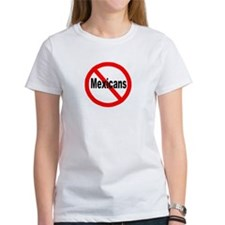 Say no to Mexicans Tee