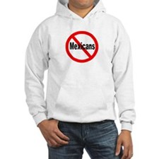 Say no to Mexicans Hoodie