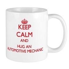 Keep Calm and Hug an Automotive Mechanic Mugs