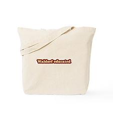Waldorf educated Tote Bag